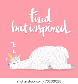 set of cute cartoon lama alpaca with unicorn horn. unique hand drawn lettering quote- tired but inspired.Vector Illustration. unique design for cards, posters, t-shirts, invitations