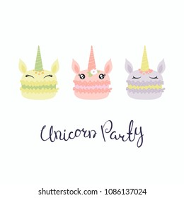 Set of cute funny macarons with unicorn faces, horns, ears, flowers, lettering quote Unicorn party. Isolated objects on white background. Vector illustration. Flat style design. Concept children print