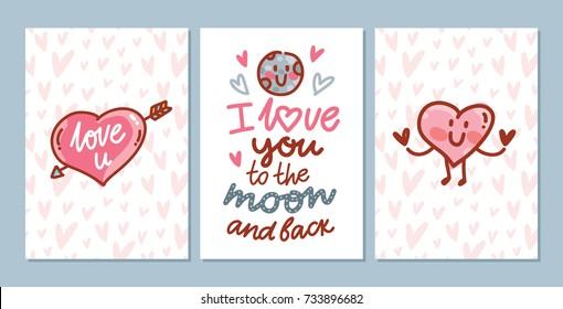 Set of cute love hand drawn greeting cards with lettering calligraphy text and doodles, heart characters. I love you to the moon and back. Illustrations, poster, banner,  wedding design templates