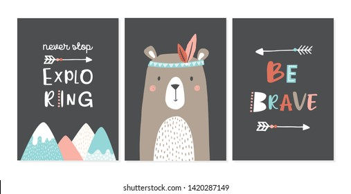 Set of cute nursery posters including bear, fox, tribal elements, mountains, phrases: be brave, never stop exploring.  Adventure theme. Vector illustrations for invitations, greeting cards, posters