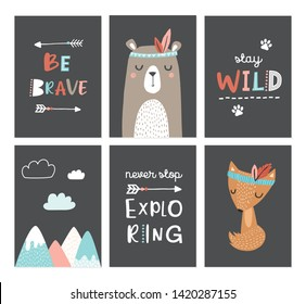 Set of cute nursery posters including bear, fox, tribal elements, mountains, phrases: be brave, stay wild, never stop exploring. Vector illustrations for invitations, greeting cards, posters