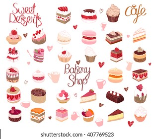 Set with different kinds of dessert. cake, muffin, macaroon, pie. Phrases Sweet Desserts and Bakery Shop. For your design, announcements, postcards, posters, restaurant menu.