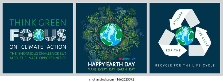 Set of Earth Day inspirational posters with globe in floral wreath. Make everyday Earth Day, think green, focus on climate action, recycle for the life cycle - motivational quotes vector illustration.