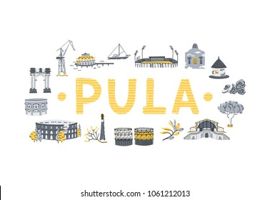A set of famous tourist attractions of Pula, Croatia. Cartoon style doodle, handmade vector illustration. Pula card template with hand-lettering.