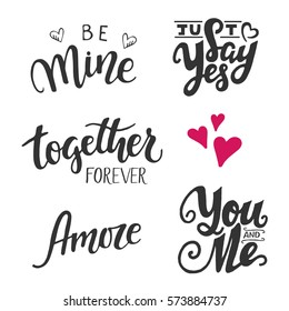 Set of five vector hand drawn lettering phrases: be mine, just say yes, together forever, amore, you and me. Love & wedding cards.