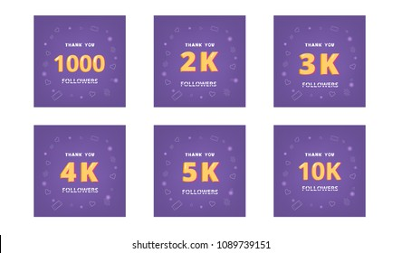 Set of followers thank you cards. Celebration  subscribers  banners. 1000, 2k, 3k, 4k, 5k, 10k screens for public channel. Template for social media. Vector illustration.