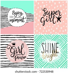 Set of four greeting card with calligraphic vector phrases. Enjoy every moment. Super Girl Power. Shine bright.