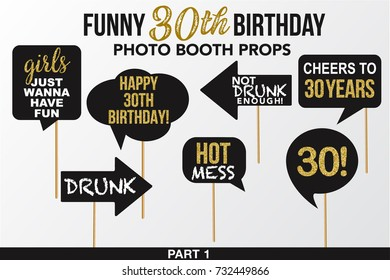 Set of Funny Thirty Birthday photobooth Props vector elements. Black color with golden glitter elements and signs Happy Birthday, Hot Mess, Drunk, Cheers, Girls Just Wanna Have Fun on sticks. Part 1.