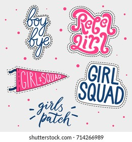 Set of girl's patches. Magical girl, rebel girl, bad luck baby, boy bye, girl squad, boys tears.Unique typography poster or apparel design.Motivational t-shirt design.Vector art isolated on background