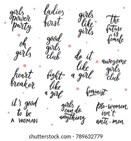 Set of girls vector illustration. Girls power party. Ladies first. The future is female. Oh girls. Heart breaker. It's good to be a woman. Fight like a girl. Feminist. Pro woman is not anti-men.