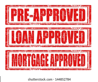 Set of grunge rubber stamps with text Pre-approved,Loan approved and Mortgage approved,vector illustration