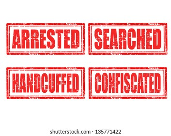 Set of grunge rubber stamps with words arrested,handcuffed,searched,confiscated inside,vector illustration