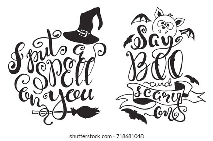 "Set with Halloween labels with Hand drawn bat, witch hat and broom, vector illustration and quotes ""I put a spell on you"" and ""Say Boo and scary on"" inspirational lettering. Holiday poster"