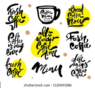 Set of hand drawn lettering coffee phrases. Modern brush calligraphy, typography