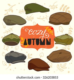 Set of hand drawn men's tweed caps and Cozy Autumn hand lettering. Fashionable cartoon hats and fall decorative elements.