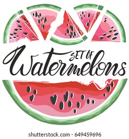 Set of hand drawn watermelons and lettering.Perfect for restaurant menu backdrop, healthy food concept, juice bar cards and prints.Vector illustration with slices of watermelons.