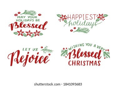 Set with hand lettering quotes May your Holidays be Blessed, Let us rejoice, wishing you a very blessed Christmas. Biblical background. Modern calligraphy Scripture print. Poster. Greeting card.