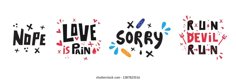 Set hand lettering word Nope, sorry, love is pain, run devul run. Hand drawn vector phrase. Greeting card, banner, poster design element on the white background.