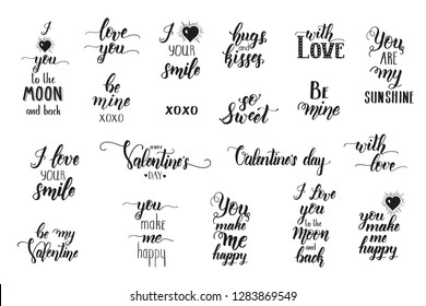 Set of hand made inspirational and motivational quote isolated on white. Lettering calligraphy phrase. Happy Valentine's Day.