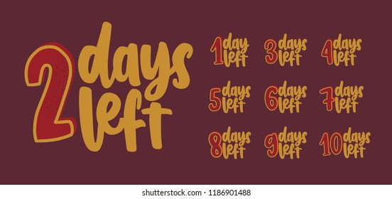 Set of handwritten inscriptions with number of days to go for countdown. Collection of letterings written with calligraphic script. Design elements for event anticipation. Vector illustration.