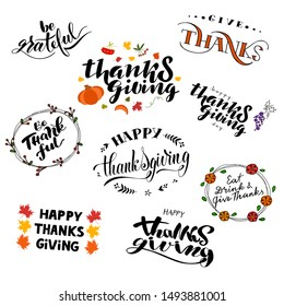 set of Happy Thanksgiving day lettering quotes. Vector illustration  with decorative leaves, wreath, pumpkin, grapes. For greeting cards, banners, celebration badge, signboards.