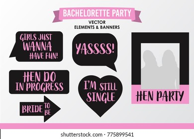 Set of Hen Party banners, props vector elements. Pink black color heart and signs Girls just want have fun, Yassss, Hen do in progress, Bride to be, I'm still single, with Photo frame.