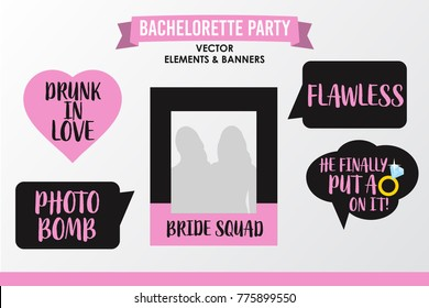 Set of Hen Party banners, props vector elements. Pink black color heart and signs Photo Bomb, flawless, Drunk in love, He finally put a ring on it, Photo frame Squad.