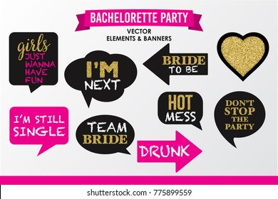 Set of Hen Party banners, props vector elements. Pink black color heart and signs Girls just want have fun, I'm next, Hot mess, Don't stop the party, Team bride, Drunk, Single with glitter.