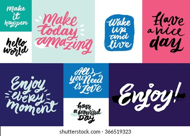 Set of inspirational and motivational quotes: 'Have a vice day', 'hello world', 'Enjoy', 'Wake up and live' and 'Make today amazing'. Hand painted brush lettering. Handwritten script phrases.
