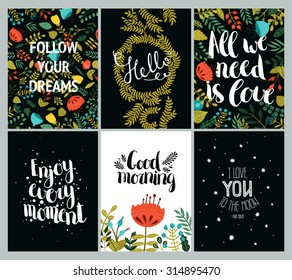 Set of inspirational and romantic cards. Follow your dreams, Hello, All we need is love, Enjoy every moments, Good morning, I love you to the moon and back