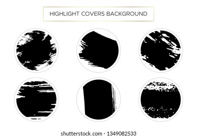 Set instagram Highlight covers backgrounds. Black Brush stroke. Use as a backdrop for icons, text or your personal design and branding.