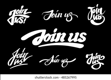 "Set of ""JOIN US"" handmade lettering inscriptions for invitation. Design elements isolated on a black background. Hand written letters for social networks membership, ad and banners"