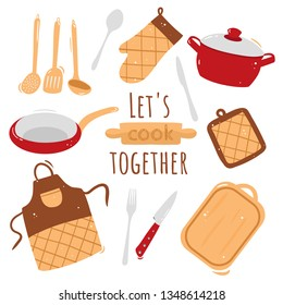 Set of kitchen tools: frying pan, pan, ladle, spatula, skimmer, rolling pin, spoon, fork, knife, kitchen knife, cutting Board, apron, oven MITT. Let's cook together! Vector illustration isolated.
