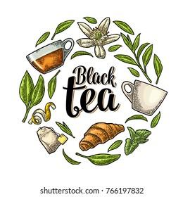 Set with lettering Black Tea. Cup, branch, leaf, flower, lemon, croissant, bag. Vector color vintage engraving illustration for label, poster, web. Isolated on white background.