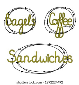"""Set of lettering signs """"coffee shop, bagels, sandwiches"""". Vector easy edit items for cafe."""