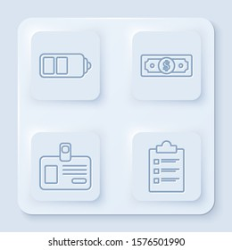 Set line Battery charge level indicator, Stacks paper money cash, Identification badge and Clipboard with checklist. White square button. Vector