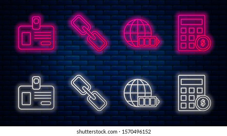 Set line Chain link, Battery charge level indicator with earth globe, Identification badge and Calculator with dollar symbol. Glowing neon icon on brick wall. Vector