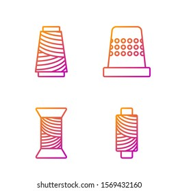 Set line Sewing thread on spool, Sewing thread on spool, Sewing thread on spool and Thimble for sewing. Gradient color icons. Vector