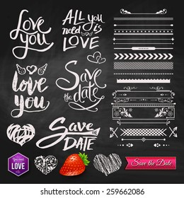 Set of Love You, All You Need is Love and Save the Date Text Designs with Assorted Border Patterns, Elements and Symbols on Black Chalkboard Background. Vector illustration.
