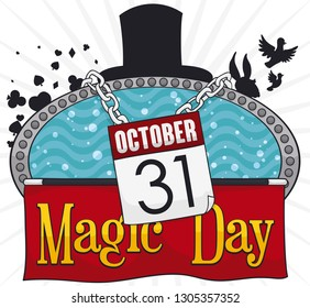 Set of magic elements to commemorate Magic Day in October 31 with calendar, magical wands and fabric: dove and rabbit from top hat, playing card tricks, escape of chains and water torture cell.