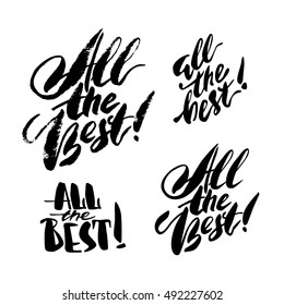 Set of modern brush calligraphy inscriptions. All The Best. Made in different styles.