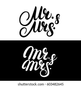 Set of Mr and Mrs hand written lettering. Mister and Missis for wedding and invitation card. Traditional wedding words. Isolated on white background. Vector illustration.