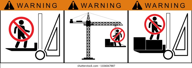 set no sign,No people stand on crane ,No people under raised forks,Riding on forklift trucks is forbidden symbol Occupational Safety and Health Signs.warning label vector eps 10.
