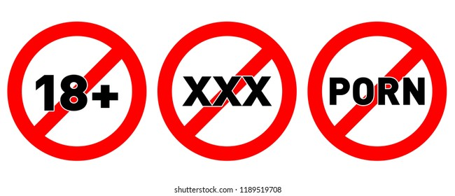 Set of no social sex signs, xxx, 18+, stop porn isolated on white background, warning label vector eps 10