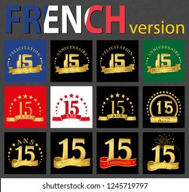 Set of number 15 (fifteen years) celebration design. Anniversary golden number template elements for your birthday party. Translated from the French - congratulation, years, anniversary