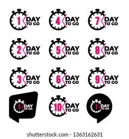 Set of One day to go sign, label. 1, 2, 3, 4, 5, 6, 7, 8, 9, 10 day to go speech bubble. Vector illustration. Isolated on white background.