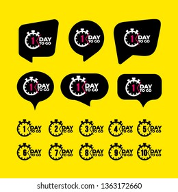 Set of One day to go sign, label. 1, 2, 3, 4, 5, 6, 7, 8, 9, 10 day to go speech bubble. Vector illustration. Isolated on yellow background.
