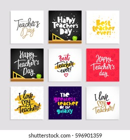 Set of postcards for the Teacher's Day. Calligraphy and lettering. Vector illustration. Great holiday gift card.