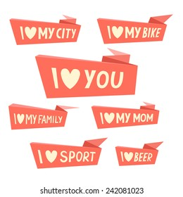 Set of ribbons: I love You, I love My City, I love my Bike, I love my Family, I love my Mom, I love Sport, I love Beer. Vector illustration isolated on white