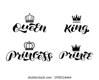 Set of royal family King, Queen, Princess, Prince style brush lettering. Vector stock illustration for banner or poster, cloth